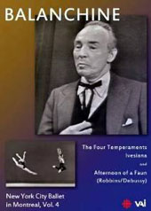 Balanchine: New York City Ballet in Montreal, Vol. 4 - The Four Temperaments, Ivesiana, Afternoon of a Faun [DVD]