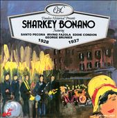 Sharkey Bonano: Sharkey Bonano 1928-1937