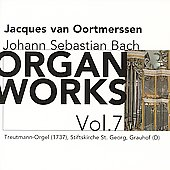 Bach: Organ Works Vol 7 / Jacques van Oortmerssen