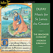 Dufay: Music for St. James the Greater / Kirkman, et al