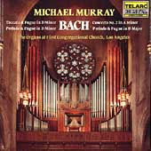 Bach - The Organs at First Congregational / Michael Murray