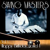 Swing Masters: Vol. 1: Happy Birthday..Lionel!