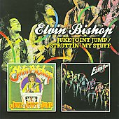 Elvin Bishop: Juke Joint Jump/Struttin' My Stuff