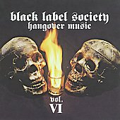 Zakk Wylde/Black Label Society: Hangover Music, Vol. VI