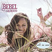 Bebel Gilberto: All in One *