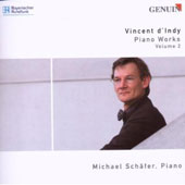 Vincent d'Indy: Piano Works Vol. 2 - Sonata Op. 63; Petite Sonata, Op. 9; Fantaisie, Op. 99 / Michael Schafer, piano