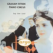 Piano Circus/Graham Fitkin: Fitkin: Log; Line; Loud