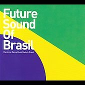Various Artists: Future Sound of Brasil [Digipak]