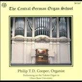 The Central German Organ School: Pachelbel, Bach, Vetter