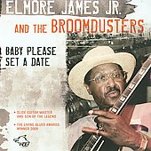 Elmore James, Jr.: Baby Please Set a Date *