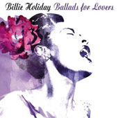 Billie Holiday: Ballads for Lovers
