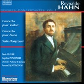 Reynaldo Hahn: Concerto for Violin; Concerto for Piano; Suite Hongroise / Denis Clavier; Angeline Pondepeyre
