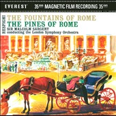 Respighi: The Fountains of Rome; The Pines of Rome