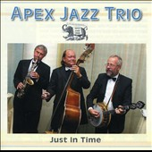 Apex Jazz Trio: Just in Time
