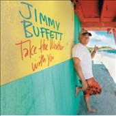 Jimmy Buffett: Take the Weather With You