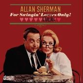 Allan Sherman: For Swingin' Livers Only!