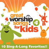 Great Worship Songs Kids Praise Band: Great Worship Songs for Kids, Vol. 4