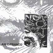 Ani DiFranco: Not So Soft