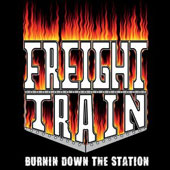 Freight Train: Burnin Down The Station [PA]