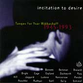 incitation to desire - Tangos for Yvar Mikhashoff