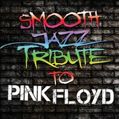 The Smooth Jazz All Stars: Smooth Jazz Tribute to Pink Floyd