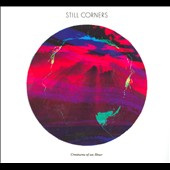 Still Corners: Creatures of An Hour [Digipak]