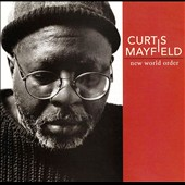 Curtis Mayfield: New World Order