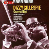 Dizzy Gillespie: Groovin' High [Jazz Hour]