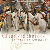 Songs & Dances: Baroques de l'Amazonie