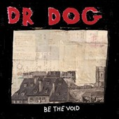 Dr. Dog: Be the Void [Digipak]