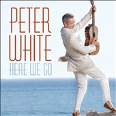 Peter White (Guitar): Here We Go