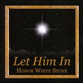 Honor White Stone: Let Him In