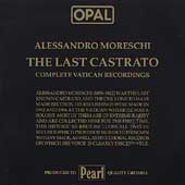 OPAL  Alessandro Moreschi - The Last Castrato