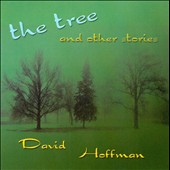 David Hoffman (Trumpet): The Tree and Other Stories