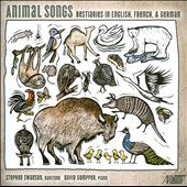 Animal Songs - Bestiaries in English, French and German / Stephen Swanson, baritone; David Gompper, piano