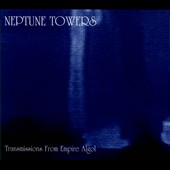 Neptune Towers: Transmissions from Empire Algol *