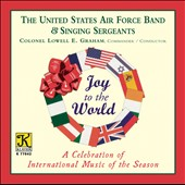 Joy to the World / US Air Force Band and Singing Sergeants, Lowell E Graham