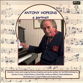 Antony Hopkins: A Portrait - chamber music & songs /  Lesley-Jane Rogers, James Gilchrist, Paul Barritt, Matthew Jones
