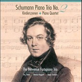 Schumann: Piano Trio No. 2; Kinderszenen; Piano Quartet / The Benvenue Fortepiano Trio