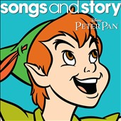 Disney: Songs and Story: Peter Pan