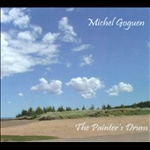 Michel Goguen: The Painter's Drum [Digipak]