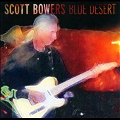 Scott Bowers: Blue Desert