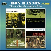 Roy Haynes: Three Classic Albums Plus (We Three/Just Us/Out of the Afternoon)