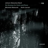 J.S. Bach: Six Sonatas for Violin and Piano, BWV1014-19 / Michelle Makarski, violin; Keith Jarrett, piano