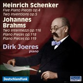 Heinrich Schenker: 5 Piano Pieces, Op. 4; 2 Inventions, Op. 5;  Brahms: 2 Intermezzi, Op. 116; Piano Pieces, Opp. 118-119 / Dirk Joeres, piano