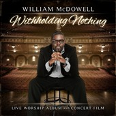 William McDowell: Withholding Nothing *