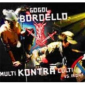 Gogol Bordello: Multi Kontra Culti vs. Irony
