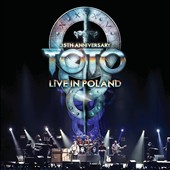 Toto: 35th Anniversary Tour: Live in Poland