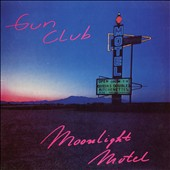 The Gun Club: Moonlight Motel *