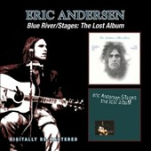Eric Andersen/Eric Anderson: Blue River/Stages: Lost Album